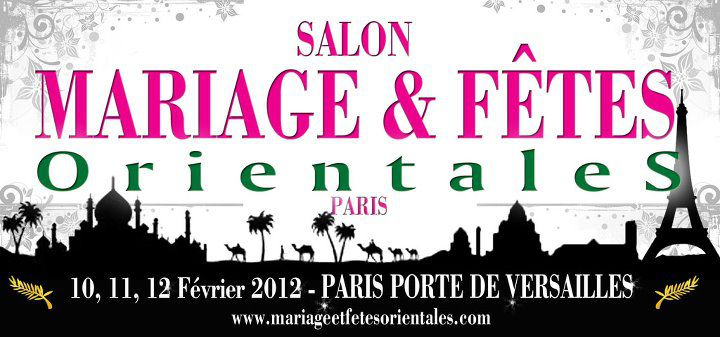 Le salon du mariage fetes orientales 2012 a paris paris for Salon paris porte de versailles